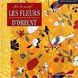 echange, troc Claude Fauque, Marie-Noëlle Bayard - Les fleurs d'Orient