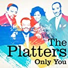 The Platters : Only You