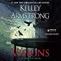 Visions: Cainsville, Book 2 Audiobook by Kelley Armstrong Narrated by Carine Montbertrand, Mozhan Marno
