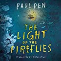The Light of the Fireflies Audiobook by Paul Pen, Simon Bruni - translator Narrated by Scott Merriman