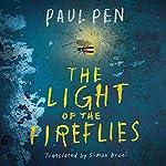 The Light of the Fireflies | Paul Pen,Simon Bruni - translator