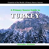 img - for A Primary Source Guide to Turkey (Countries of the World: a Primary Source Journey) book / textbook / text book
