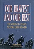 img - for Our bravest and our best: The stories of Canada's Victoria Cross winners book / textbook / text book