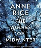 Anne Rice The Wolves of Midwinter (Wolf Gift Chronicles)
