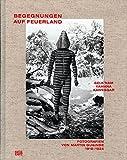 Begegnungen aufr Feuerland. Selk'nam, Yámana, Kawesqar. Fotografien 1918-1924