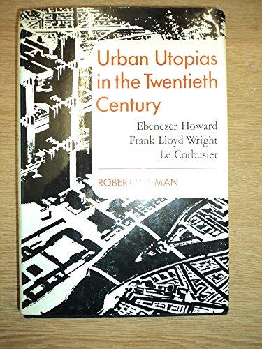 Urban Utopias 20th Century