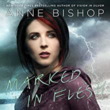 Marked in Flesh: A Novel of the Others, Book 4 Audiobook by Anne Bishop Narrated by Alexandra Harris
