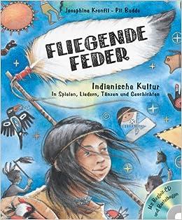 Fliegende Feder (Buch+CD+Bastelbogen): Pit Budde Josephine Kronfli