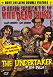 Children Shouldn't Play With Dead Things/Undertake [DVD]