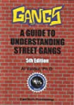 Gangs: A Guide to Understanding Stree...