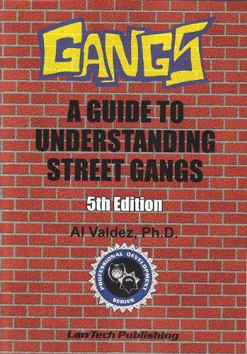 Gangs: A Guide to Understanding Street Gangs - 5th...