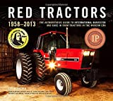 img - for Red Tractors 1958-2013: The Authoritative Guide to Farmall, International Harvester and Case IH Farm Tractors in the Modern Era book / textbook / text book