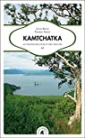 Kamtchatka : Au paradis des ours et des volcans par Boch