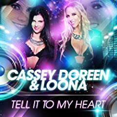 CASSEY DOREEN & LOONA - TELL IT TO MY HEART