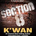 Section 8: A Hood Rat Novel (       UNABRIDGED) by K'wan Narrated by Napiera Groves