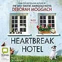 Heartbreak Hotel (       UNABRIDGED) by Deborah Moggach Narrated by Nicky Henson