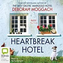 Heartbreak Hotel (       UNABRIDGED) by Deborah Moggach Narrated by Nicky Henson
