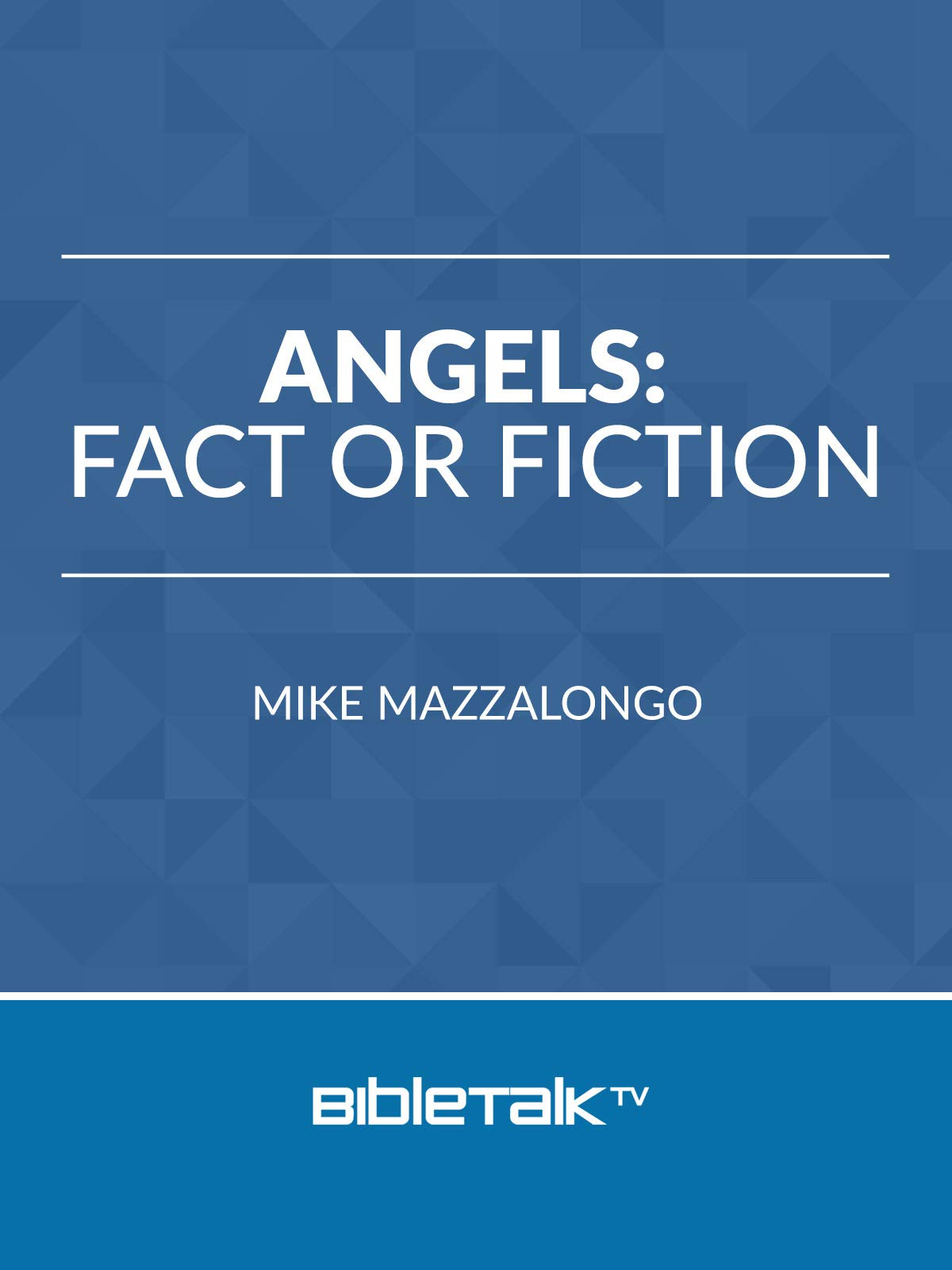 Angels: Fact or Fiction