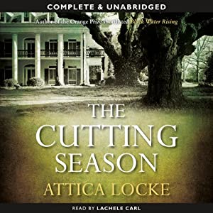 The Cutting Season | [Attica Locke]