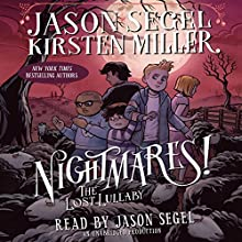 The Lost Lullaby: Nightmares!, Book 3 Audiobook by Jason Segel, Kirsten Miller Narrated by Jason Segel