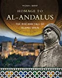 img - for Homage to al-Andalus: The Rise and Fall of Islamic Spain book / textbook / text book
