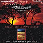 The Trampled Fields: Beneath the Burning Ground, Book 3 | Jeanne Williams