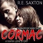 Cormac: A Mafia Love Story | R.E. Saxton,Kit Tunstall