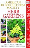American Horticultural Society Practical Guides: Herb Gardens