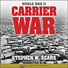 World War II: Carrier War Audiobook by Stephen W. Sears Narrated by Paul Boehmer