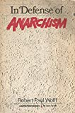 In Defense of Anarchism (0060904976) by Wolff,Robert Paul