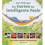 """Der Garten f�r intelligente Faulevon """"Karl Ploberger"""""""