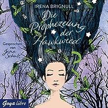 Die Prophezeiung der Hawkweed Hörbuch von Irena Brignull Gesprochen von: Jana Schulz