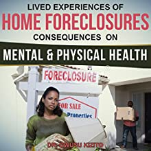 Lived Experiences of Home Foreclosures: Consequences on Mental and Physical Health Audiobook by Dr. Owusu Kizito Narrated by Adam Danoff