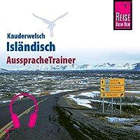Isländisch (Reise Know-How Kauderwelsch AusspracheTrainer) Hörbuch