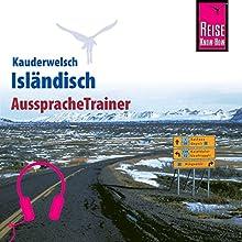 Isländisch (Reise Know-How Kauderwelsch AusspracheTrainer) Hörbuch von Richard H. Kölbl Gesprochen von: Eirikur Olafsson, Kerstin Belz