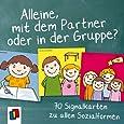 Alleine, mit dem Partner oder in der Gruppe?: 70 Signalkarten zu allen Sozialformen