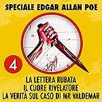 La lettera rubata / Il cuore rivelatore / La verità sul caso di Mr. Valdemar (Speciale Edgar Allan Poe 4) | Edgar Allan Poe