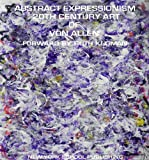 img - for Abstract Expressionism 20th Century Art of Von Allen: Forward by Ruth Kligman book / textbook / text book