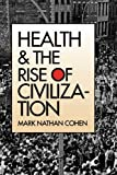Health and the Rise of Civilization