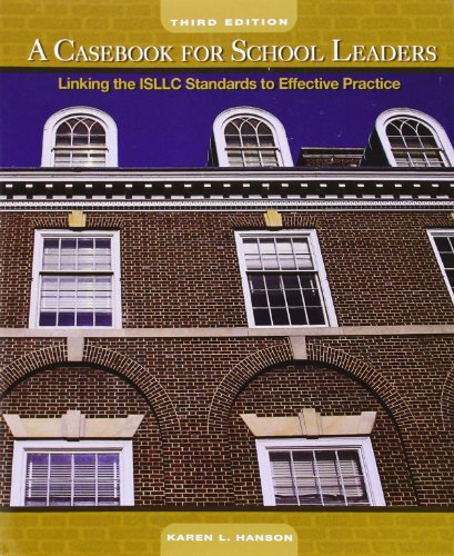 A Casebook for School Leaders: Linking the ISLLC...