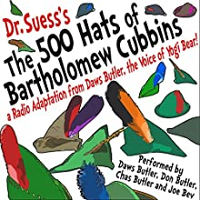 The 500 Hats of Bartholomew Cubbins: A Radio Adaptation from the Voice of Yogi Bear!  by  Dr. Seuss, Daws Butler - adaptation Narrated by Don Butler, Chas Butler