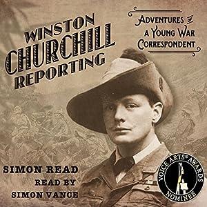Winston Churchill Reporting Audiobook