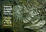National Audubon Society Pocket Guide to Familiar Fossils (Audubon Society Pocket Guides) (0394757912) by NATIONAL AUDUBON SOCIETY