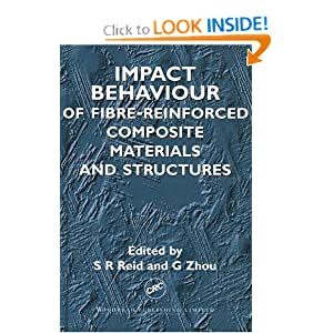 Impact Behaviour of Fibre-reinforced Composite Materials and Structures S.R. Reid and G. Zhou