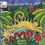 Cha-Cha-Cha en la Selva | Debbie Harter