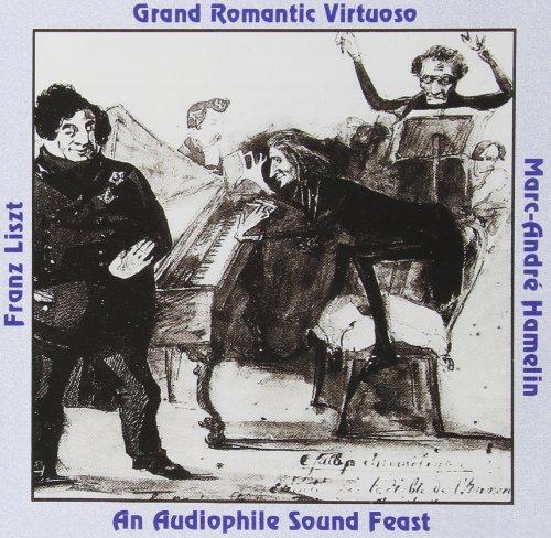 Franz Liszt: Grand Romantic Virtuoso- Reminiscences De Norma / Don Juan Fantasy