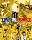 img - for Tour De France: A Hundred Years of the World's Greatest Cycle Race by Marguerite Lazell (2005-05-01) book / textbook / text book