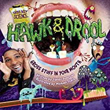 Hawk & Drool: Gross Stuff in Your Mouth Audiobook by Sandy Donovan Narrated by  Intuitive