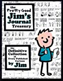 The Pretty Good Jim's Journal Treasury: The Definitive Collection of Every Published Cartoon (Definitive Collections) (0740700073) by Dikkers, Scott
