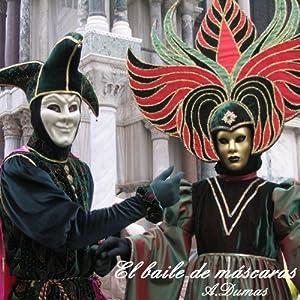 El Baile de Mascaras [A Masked Ball] | [Alejandro Dumas]
